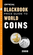 THE Official Blackbook Price Guide to World Coins 2008