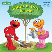 Plant a Tree for Me! (Sesame Street) [Board Book]
