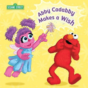 Abby Cadabby Makes a Wish [Board Book]