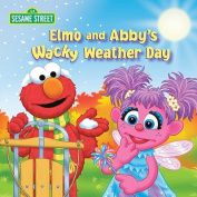 Elmo and Abby's Wacky Weather Day [Board Book]