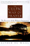 The Celtic Way of Prayer