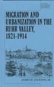Migration and Urbanization in the Ruhr Valley, 1821-1914