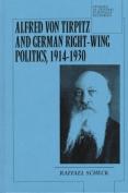 Alfred Von Tirpitz and German Right-wing Politics, 1914-30