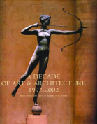 A Decade of Art and Architecture 1992-2002