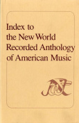 Index to the New World Recorded Anthology of American Music