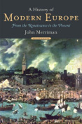 A History of Modern Europe: v. 1: From the Renaissance to the Present
