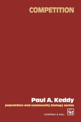 Competition (Population and Community Biology Series) by Paul A. Keddy