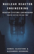 Nuclear Reactor Engineering: Reactor Systems Engineering