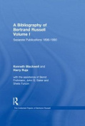 A Bibliography of Bertrand Russell: Volume 1: Separate Publications: Volume 2: Serial Publications