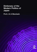 Dictionary of the Modern Politics of Japan