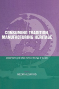 Consuming Tradition, Manufacturing Heritage