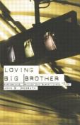 Loving Big Brother