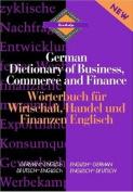 Routledge German Dictionary of Business, Commerce and Finance Worterbuch fur Wirtschaft, Handel und Finanzen