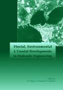Fluvial, Environmental and Coastal Developments in Hydraulic Engineering