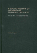 A Social History of Swimming in England, 1800 - 1918