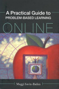 A Practical Guide to Problem-based Learning Online