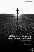 Ethics, Knowledge and Truth in Sports Research