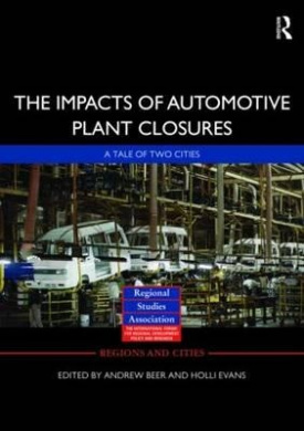 The Impacts of Automotive Plant Closure: A Tale of Two Cities (Regions and Cities)