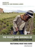 The Rights and Wrongs of Land Restitution