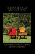 The Politics of Imagination
