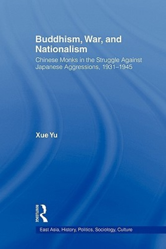 Buddhism-War-and-Nationalism-Chinese-Monks-in-the-Struggle-Against-Japanese-A
