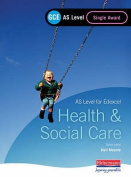 GCE AS Level Health and Social Care (for Edexcel)