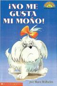 No Me Gusta Mi Mono: (Spanish Language Edition Of Scholastic Reader Level 1 [Spanish]