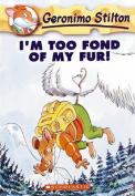 I'm Too Fond of My Fur