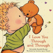 I Love You Through and Through [Board book]