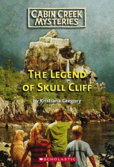 The Legend of Skull Cliff (Cabin Creek Mysteries (Paperback))