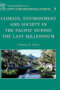 Climate, Environment and Society in the Pacific During the Last Millennium