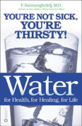 Water: For Health, for Healing, for Life