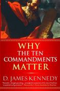 Why the Ten Commandments Matter