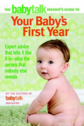 "The ""Babytalk"" Insider's Guide to Your Baby's First Year"