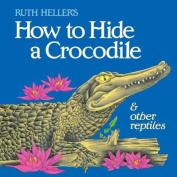 How to Hide a Crocodile and Ot