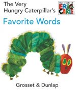 The Very Hungry Caterpillar's Favorite Words [Board book]
