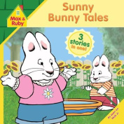 Sunny Bunny Tales (Max and Ruby