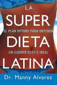 La Super Dieta Latina [Spanish]