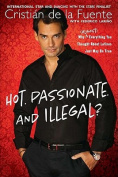 Hot. Passionate. and Illegal?