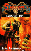 Tails You Lose (Shadowrun