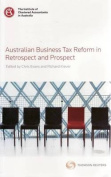 Australian Business Tax Reform in Retrospect and Prospect