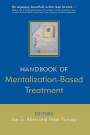 The Handbook of Mentalization-Based Treatment