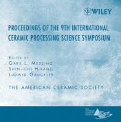 Proceedings of the 9th International Ceramic Processing Science Symposium