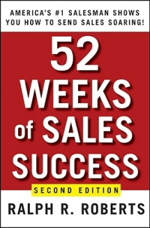 52 Weeks of Sales Success: America's Number One Salesman Shows You How to Send Sales Soaring