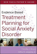 Evidence-based Treatment Planning for Social Anxiety DVD Facilitator's Guide