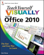 Teach Yourself Visually Office 2010 (Teach Yourself Visually