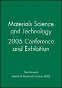 Materials Science and Technology 2005 Conference and Exhibition