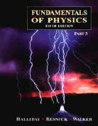 Fundamentals of Physics: Pt.5