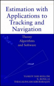 Estimation with Applications to Tracking and Navigation
