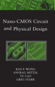 Nano-CMOS Circuit and Physical Design